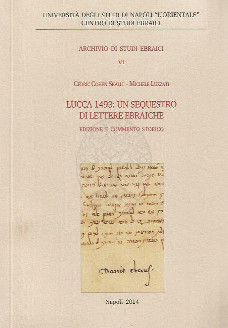 Adse vi lucca 1493 un sequestro di lettere ebraiche for Lettere ebraiche