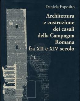1_daniela_esposito_architettura_e_costruzione_dei_casali_della_campagna_romana_fra_xii_e_xiv.jpg