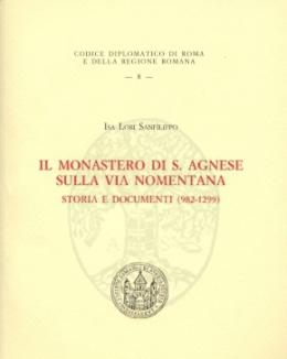 1_il_monastero_di_s_agnese_sulla_via_nomentana_storia_e_documenti_982_1299_isa_lori_sanfilippo.jpg