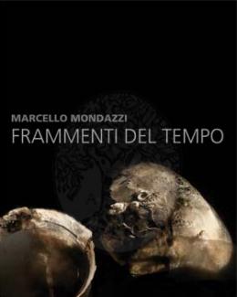 1_marcello_mondazzi_frammenti_del_tempo.jpg