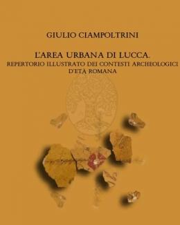2_l_area_urbana_di_lucca_repertorio_illustrato_dei_contesti_archeologici_d_et_romana.jpg