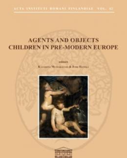 agents_and_objects_children_in_pre_modern_europe_acta_instituti_romani_finlandiae_42.jpg