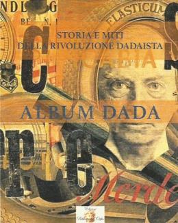 album_dada_storia_e_miti_della_rivoluzione_dadaista.jpg