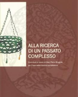 alla_ricerca_di_un_passato_complesso_contributi_in_onore_di_gian_pietro_brogiolo_per_il_suo_settantesimo_compleanno.jpg