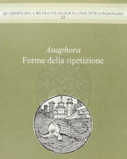 anaphora_forme_della_ripetizione_quad_circolo_filol_linguistico_padovano.jpg