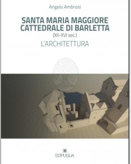 anta_maria_maggiore_cattedrale_di_barletta_xii_xvi_sec_larchitettura_angelo_ambrosi.jpg