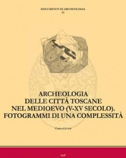 archeologia_delle_citt_toscane_nel_medioevo_v_xv_secolo_fotogrammi_di_una_complessit.jpg