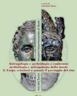 archeologia_e_antropologia_della_morte_2_corpi_relazioni_e_azioni_il_paesaggio_del_rito_valentino_nizzo_a_cura_di.jpg