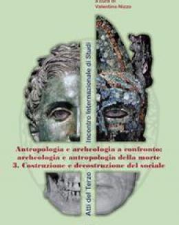 archeologia_e_antropologia_della_morte_3_costruzione_e_decostruzione_del_sociale_valentino_nizzo_a_cura_di.jpg