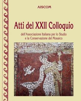 atti_del_xxii_colloquio_dellassociazione_italiana_per_lo_studio_e_la_conservazione_del_mosaico_aiscom.jpg