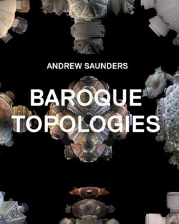 baroque_topologies_andrew_saunders.jpg