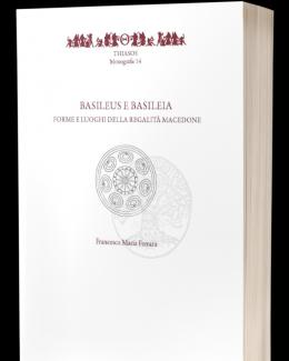 basileus_e_basileia_forme_e_luoghi_della_regalit_macedone_francesco_maria_ferrara_thiasos_monografie.png