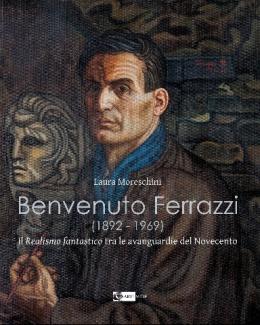 benvenuto_ferrazzi_1892_1969_il_realismo_fantastico_tra_le_avanguardie_del_novecento_laura_moreschini.jpg
