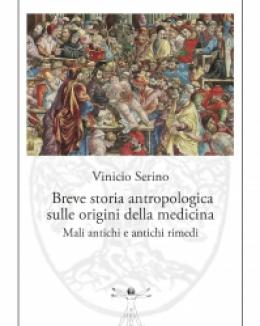 breve_storia_antropologica_sulle_origini_della_medicina_mali_antichi_e_antichi_rimedi_vinicio_serino.jpg
