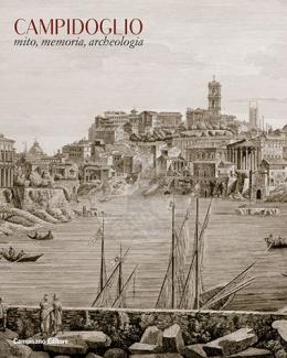 campidoglio_mito_memoria_archeologia_catalogo_della_mostra_2016_musei_capitolini_a_cura_di_claudio_parisi_presicce.jpg