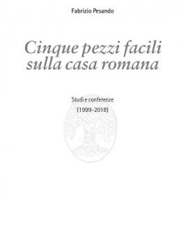 cinque_pezzi_facili_sulla_casa_romana_fabrizio_pesando.jpg
