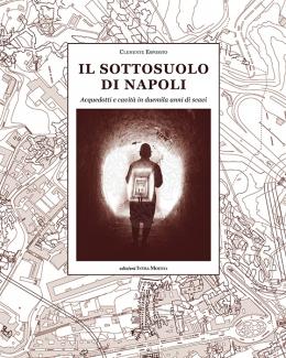 cover_il_sottosuolo_di_napoli_sito.jpg