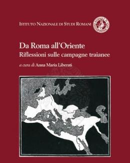 da_roma_all_oriente_riflessioni_sulle_campagne_traianee_anna_maria_liberati.jpg