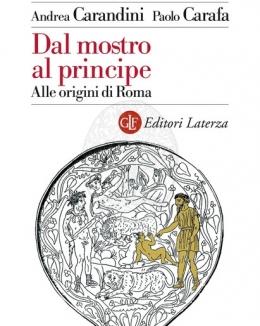 dal_mostro_al_principe_alle_origini_di_roma_andrea_carandini_paolo_carafa.jpg