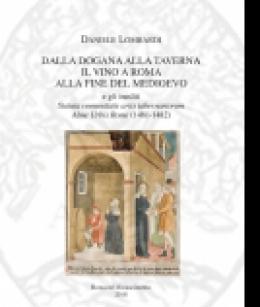 dalla_dogana_alla_taverna_il_vino_a_roma_alla_fine_del_medioevo_daniele_lombardi_rr_inedita.jpg