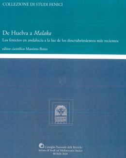 de_huelva_a_malaka_los_fenicios_en_andaluca_a_la_luz_de_los_descubrimientos_ms_recientes_collezione_di_studi_fenici_massimo_botto.jpg