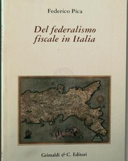 del_federalismo_fiscale_in_italia_scritti_sul_tema_dal_1994_al_2003_pica_federico.jpg