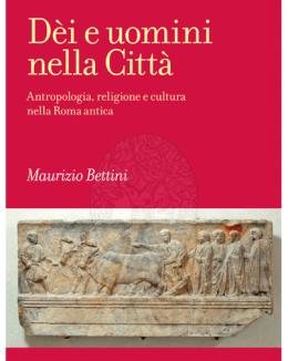 di_e_uomini_nella_citt_antropologia_religione_e_cultura_nella_roma_antica_maurizio_bettini.png