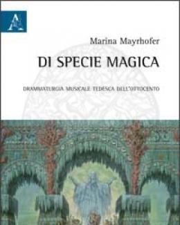 di_specie_magica_drammaturgia_musicale_tedesca_dell_ottocento.jpg