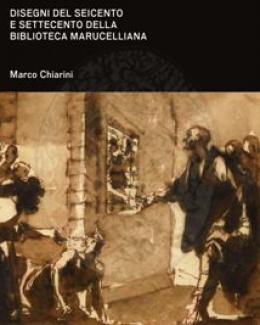disegni_del_seicento_e_settecento_della_biblioteca_marucelliana_studi_e_appunti_per_un_catalogo_ragionato_marco_chiarini.jpg