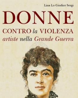 donne_contro_la_violenza_artiste_nella_grande_guerra_lina_lo_giudice_sergi.jpg