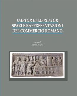 emptor_et_mercator_spazi_e_rappresentazioni_del_commercio_romano_sara_santoro.jpg