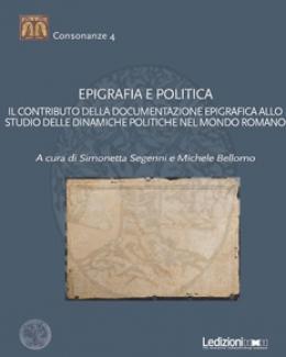 epigrafia_e_politica_il_contributo_della_documentazione_epigrafica_allo_studio_delle_dinamiche_politiche_nel_mondo_romano_a_cura_di_simonetta_segenni_e_michele_bellomo.jpg