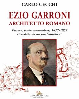 ezio_garroni_architetto_romano_pittore_poeta_vernacolare_1877_1952_ricordato_da_un_suo_abiatico_carlo_cecch.jpg