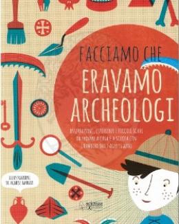 facciamo_che_eravamo_archeologi_chiara_magrini_lisa_zenarolla.jpg