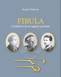 fibula_confidenze_di_un_oggetto_parlante_sergio_fontana.jpg