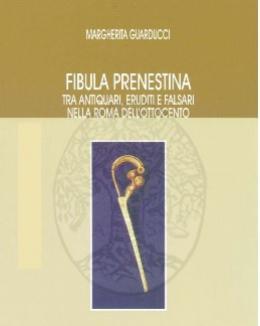 fibula_prenestina_tra_antiquari_eruditi_e_falsari_nella_roma_dellottocento_margherita_guarducci.jpg