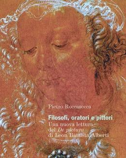 filosofi_oratori_e_pittori_una_nuova_lettura_del_de_pictura_di_leon_battista_alberti_pietro_roccasecca.jpg