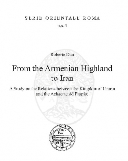 from_the_armenian_highland_to_iran_a_study_on_the_relations_between_the_kingdom_of_urartu_and_the_achaemenid_empire_roberto_dan_serie_orientale_roma_ns_n_4.jpg