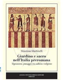 giardino_e_sacro_nellitalia_preromana_vegetazione_paesaggio_tra_cultura_e_religione_maurizio_martinelli.jpg