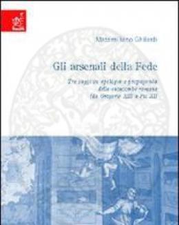 gli_arsenali_della_fede_tre_saggi_su_apologia_e_propaganda_delle_catacombe_romane.jpg
