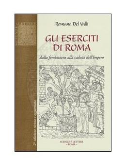 gli_eserciti_di_roma_dalla_fondazione_alla_caduta_dell_impero_romano_del_valli.jpg