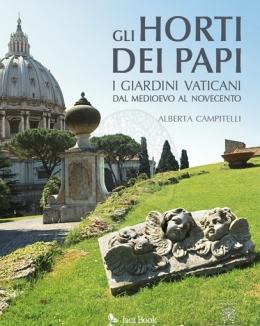 gli_horti_dei_papi_i_giardini_vaticani_dal_medioevo_al_novecento_alberta_campitelli.jpg