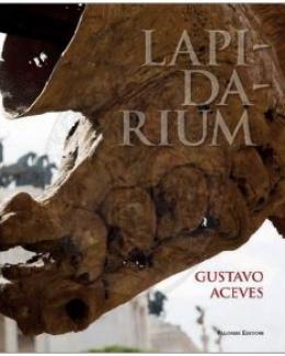 gustavo_aceves_lapidarium_a_cura_francesco_buranelli_catalogo_della_mostra_mercati_di_traiano_2017.jpg
