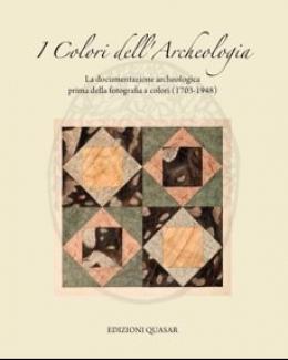 i_colori_dellarcheologia_la_documentazione_archeologica_prima_della_fotografia_a_colori.jpg