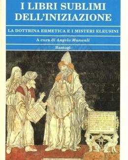 i_libri_sublimi_dell_iniziazione_la_dottrina_ermetica_e_i_misteri_eleusini_ermete_trismegisto.jpg