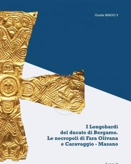 i_longobardi_del_ducato_di_bergamo_le_necropoli_di_fara_olivana_e_caravaggio.jpg