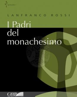 i_padri_del_monachesimo_lanfranco_rossi.jpg