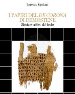 i_papiri_del_de_corona_di_demostene_storia_e_critica_del_testo_lorenzo_sardone.jpg