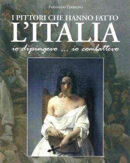 i_pittori_che_hanno_fatto_l_italia_io_dipingevo_io_combatte.jpg