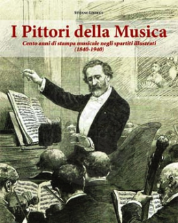 i_pittori_della_musica_cento_anni_di_stampa_musicale_negli_spartiti_illustrati_1840_1940_stefano_liberati.jpg